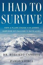 I Had to Survive: How a Plane Crash in the Andes Inspired My Calling to Save Liv