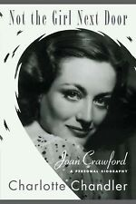 Not the Girl Next Door : Joan Crawford, a Personal Biography by Charlotte...