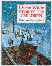 Oscar Wilde Stories for Children (Classic Stories), P J Lynch - Paperback Book N