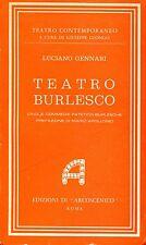 Luciano Gennari TEATRO BURLESCO CINQUE COMMEDIE PATETICO-BURLESCHE