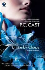 Divine by Choice by P. C. Cast (2009, Paperback)