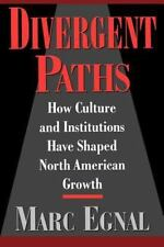 Divergent Paths : How Culture and Institutions Have Shaped North American Growth