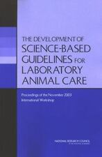The Development of Science-based Guidelines for Laboratory Animal Care::