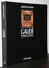 Morrione Gaudì immagine e architettura Kappa 1979 con un saggio di L. Quaroni