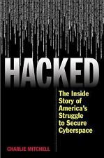 Hacked : The Inside Story of America's Struggle to Secure Cyberspace by...