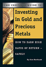 Complete Guide to Investing in Gold & Precious Metals: How to Earn High Rates of