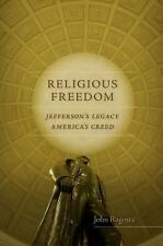 Religious Freedom: Jefferson's Legacy, America's Creed Jeffersonian America)