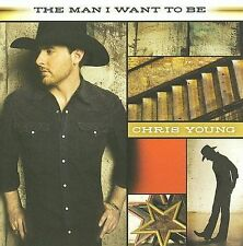 NEW: The Man I Want to Be by Chris Young (CD, Aug-2009, RCA) NEW & SEALED!