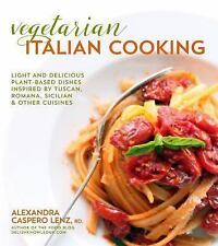 Fresh Italian Cooking for the New Generation : 100 Full Flavored Vegetarian...