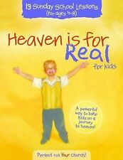 NEW - Heaven Is for Real for Kids: 13 Sunday School Lessons for Ages 4-8