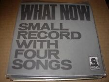 """WHAT NOW small record with four songs  ( rock ) - 7"""" / 45 - picture sleeve -"""