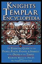 Knights Templar Encyclopedia : The Essential Guide to the People, Places,...