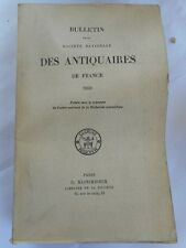 BULLETIN DE LA SOCIETE NATIONALE DES ANTIQUAIRES DE FRANCE