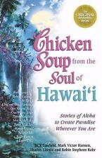 Chicken Soup from the Soul of Hawai'i: Stories of Aloha to Create Paradise Where