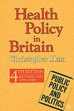 Health Policy in Britain (Public Policy and Politics), Ham, Christopher