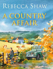 Rebecca Shaw A Country Affair (Barleybridge) Very Good Book