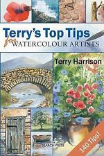 Terry's Top Tips for Watercolour Artists by Terry Harrison (2008, Hardcover)