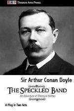 The Speckled Band : A Play in Two Acts by Sir Arthur Conan Doyle (2013,...