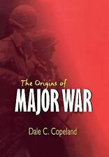 Cornell Studies in Security Affairs: The Origins of Major War by Dale C....