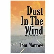 Dust in the Wind : A Story of the Wheat Harvest by Tom Morrow (2012, Paperback)