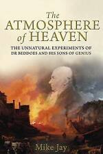 The Atmosphere of Heaven: The Unnatural Experiments of Dr Beddoes an His Sons of