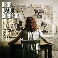 Worse Than a Fairy Tale Drop Dead Gorgeous MUSIC CD