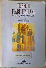 Le belle fiabe italiane dal Cinquecento ad oggi - O. Gnerre - 1995, Loffredo - L