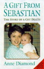 A Gift from Sebastian: Story of a Cot Death, Anne Diamond