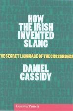 How the Irish Invented Slang: The Secret Language of the Crossroads, Cassidy, Da