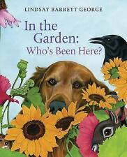 In the Garden: Who's Been Here? by Lindsay Barrett George (2006, Picture Book)