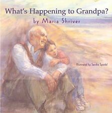 What's Happening to Grandpa? by Maria Shriver (2004, Hardcover with Dust Jacket)