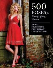 500 Poses for Photographing Women: A Visual Sourcebook for Portrait Photographer