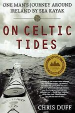 On Celtic Tides: One Man's Journey Around Ireland by Sea Kayak Duff, Chris Pape