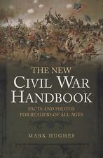 The New Civil War Handbook : Facts and Photos for Readers of All Ages 144 pages