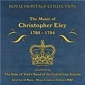 The Music Of Christopher Ely 1785 - 1794, Band Of Coldstream Guards, Very Good C