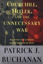 "Churchill, Hitler, and ""The Unnecessary War"": How Britain Lost Its Empire and .."