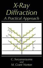 X-Ray Diffraction : A Practical Approach by C. Suryanarayana and M. Grant...