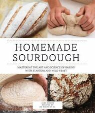 Homemade Sourdough: Mastering the Art and Science of Baking with Starters and Wi