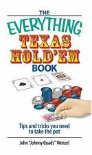 The Everything Texas Hold 'Em Book: Tips And Tricks You Need to Take the Pot (Ev