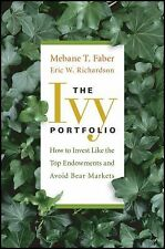 The Ivy Portfolio: How to Invest Like the Top Endowments and Avoid Bear Markets,