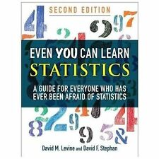 Even You Can Learn Statistics : A Guide for Everyone Who Has Ever Been Afraid...