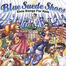 Blue Suede Shoes: Elvis Songs for Kids 2000