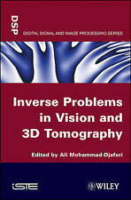 Inverse Problems in Vision and 3D Tomography, Ali Mohamad–Djafari