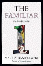 The Familiar, Volume 1: One Rainy Day in May by Mark Z. Danielewski