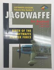 Luftwaffe Colours Vol. 1 Section 1 Jagdwaffe: Birth of the Luftwaffe Fighter