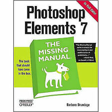 NEW Photoshop Elements 7: The Missing Manual by Barbara Brundage PB B201