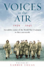 Voices in the Air 1939 - 1945: Incredible Stories of the World War II Airmen in