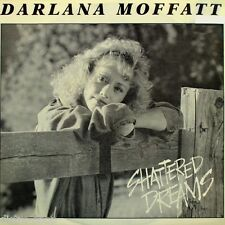"""7"""" DARLANA MOFFATT Shattered Dreams (Mother from THE MOFFATTS) TWIN COUNTRY 1988"""