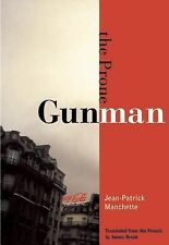 City Lights Noir Ser.: The Prone Gunman by Jean-Patrick Manchette (2002,...