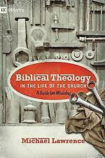Biblical Theology in the Life of the Church: A Guide for Ministry 9Marks
